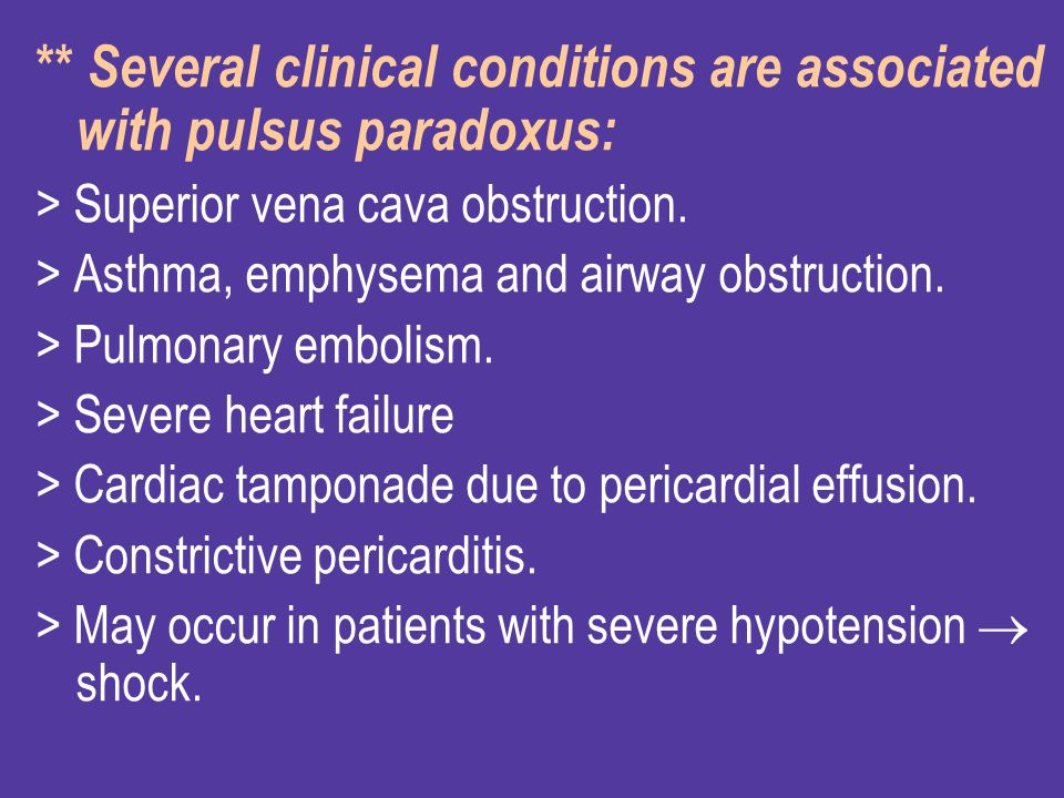 ** Several clinical conditions are associated with pulsus paradoxus: