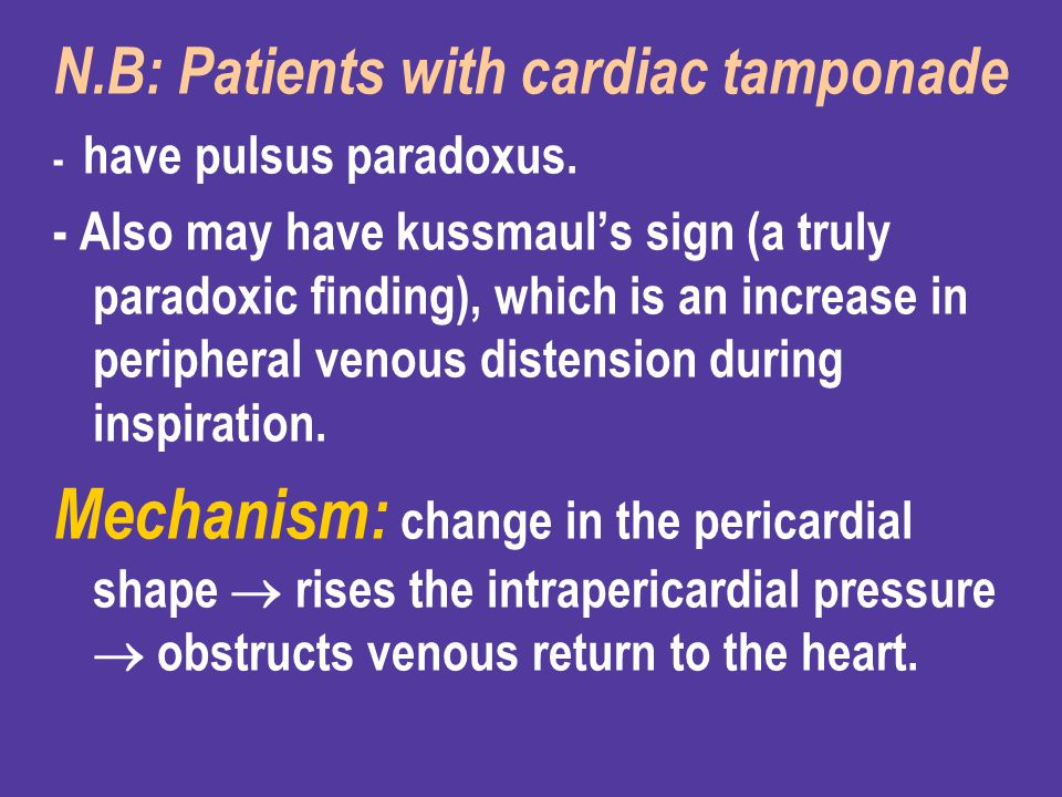 N.B: Patients with cardiac tamponade