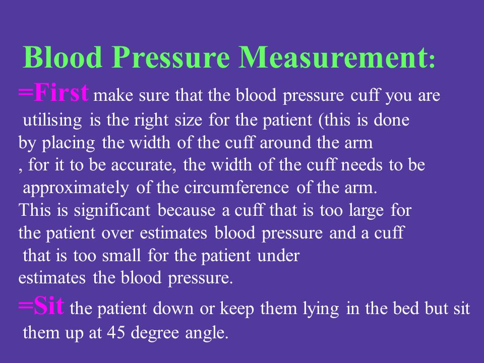 =First make sure that the blood pressure cuff you are