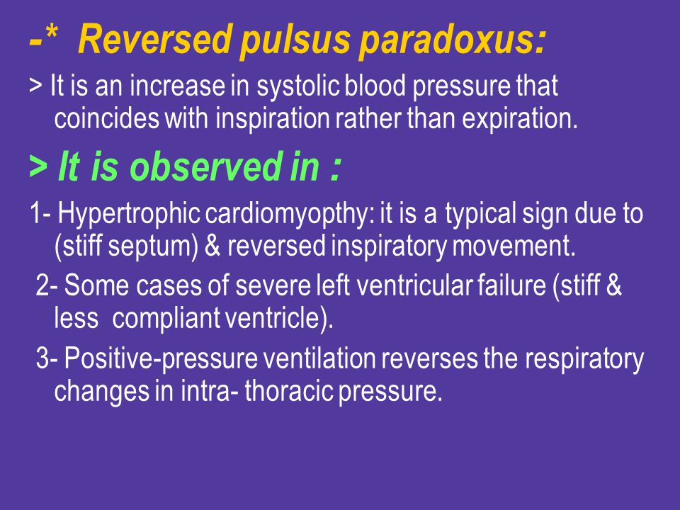 -* Reversed pulsus paradoxus: > It is observed in :