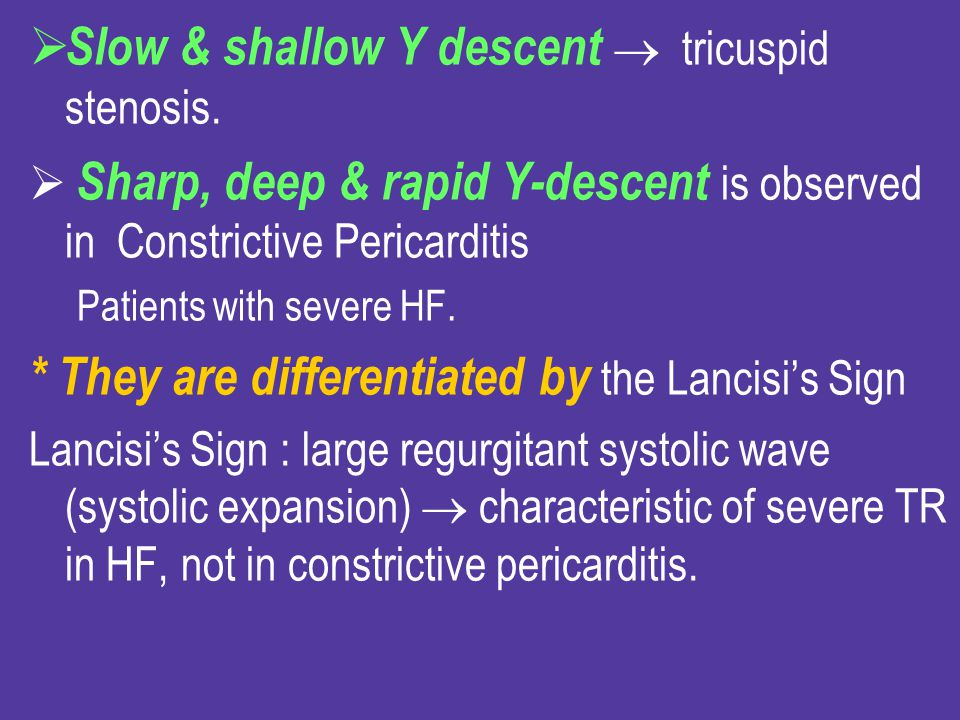 Slow & shallow Y descent  tricuspid stenosis.