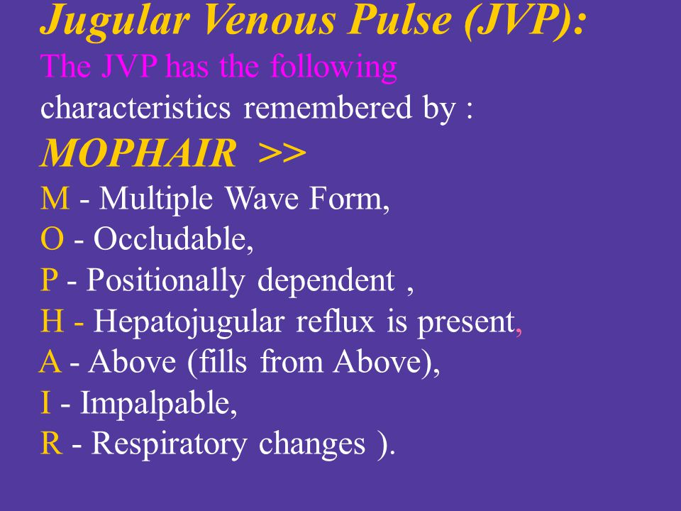 The JVP has the following characteristics remembered by :