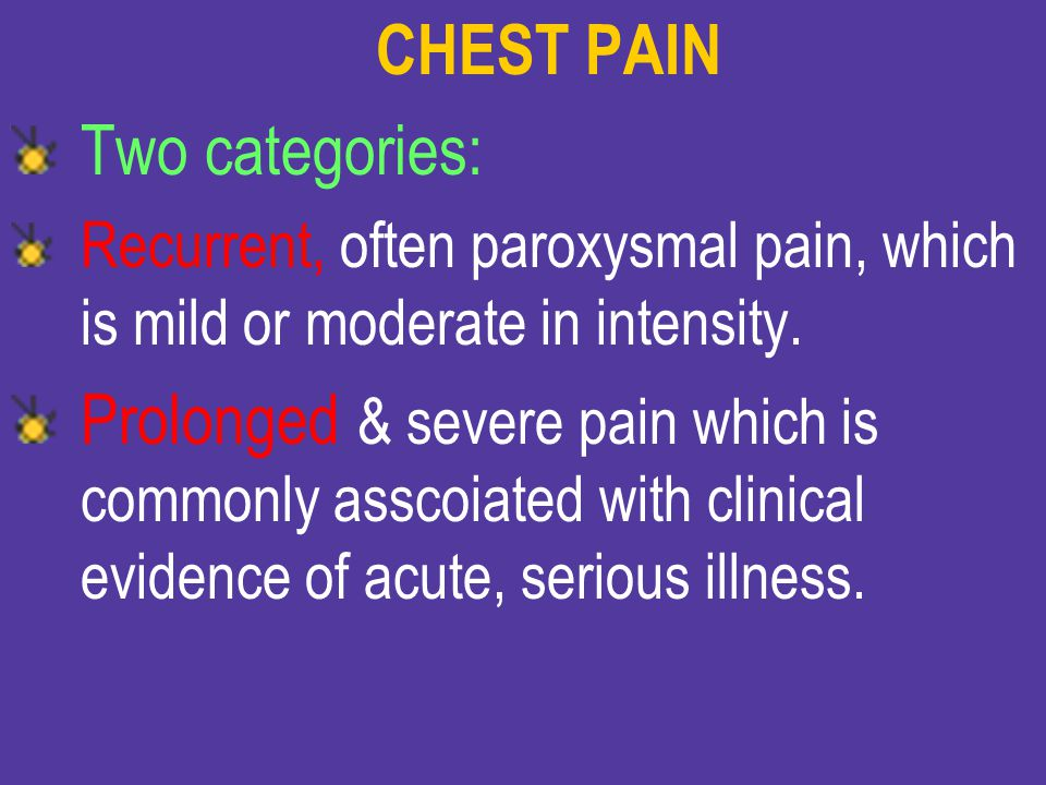 CHEST PAIN Two categories: