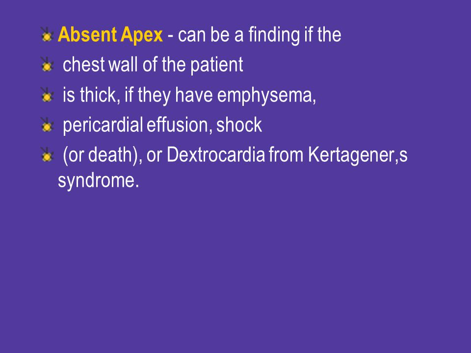 Absent Apex - can be a finding if the