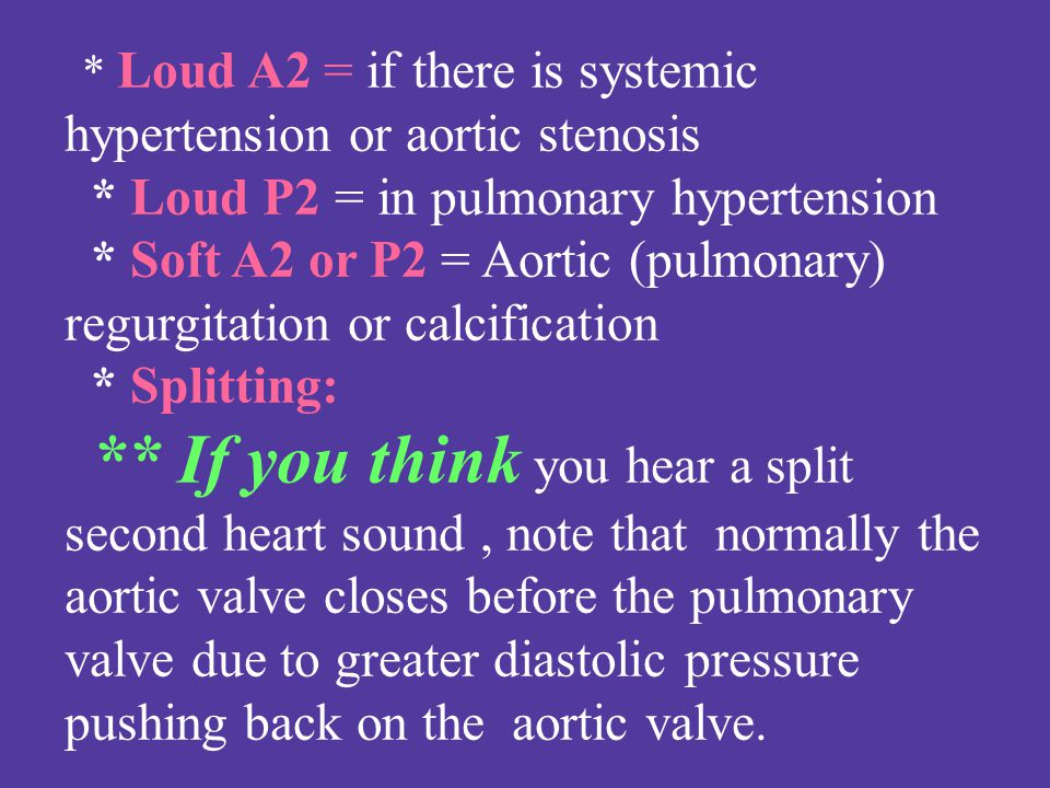 * Loud P2 = in pulmonary hypertension