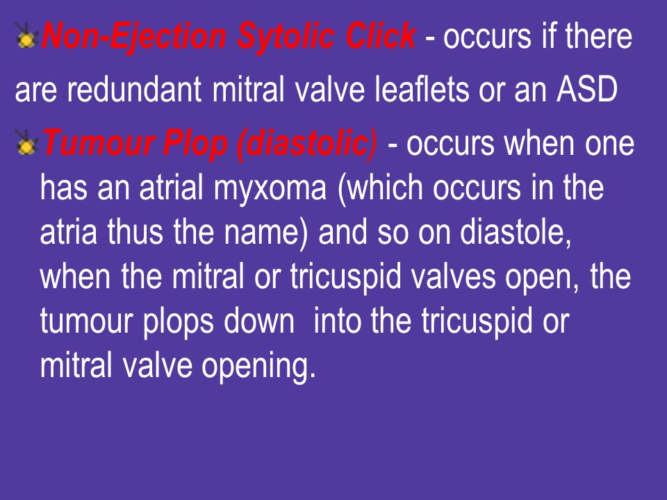 Non-Ejection Sytolic Click - occurs if there