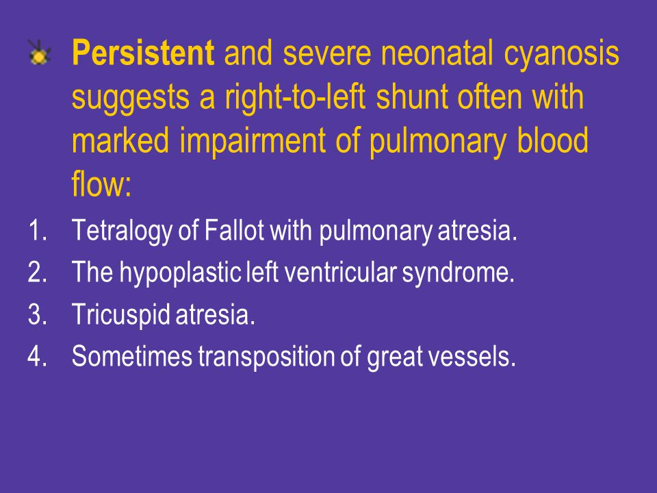 Persistent and severe neonatal cyanosis suggests a right-to-left shunt often with marked impairment of pulmonary blood flow: