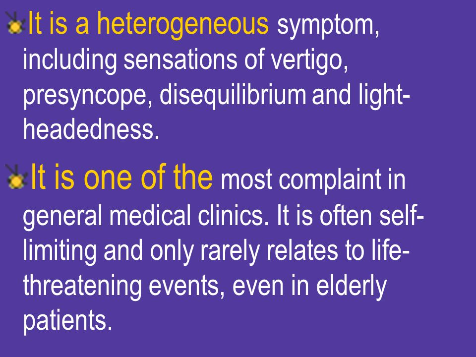 It is a heterogeneous symptom, including sensations of vertigo, presyncope, disequilibrium and light-headedness.