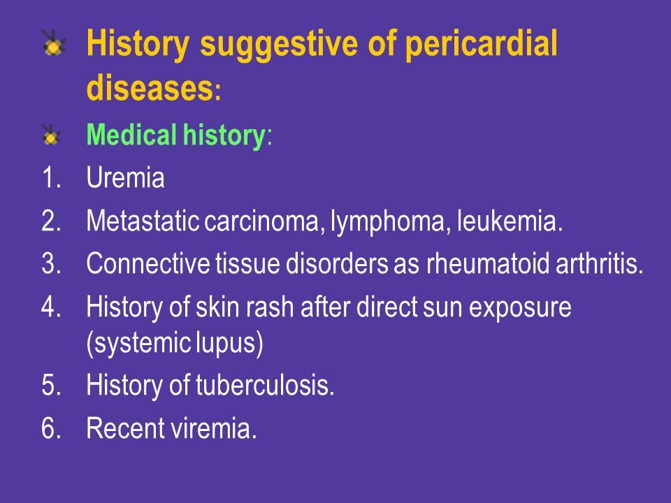 History suggestive of pericardial diseases: