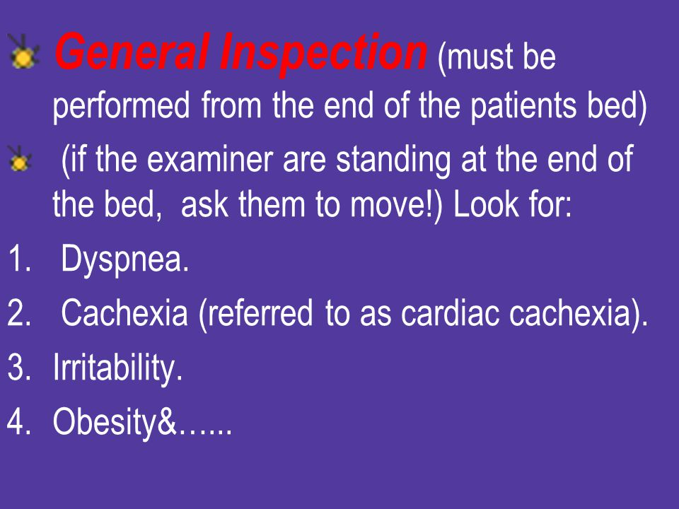 General Inspection (must be performed from the end of the patients bed)