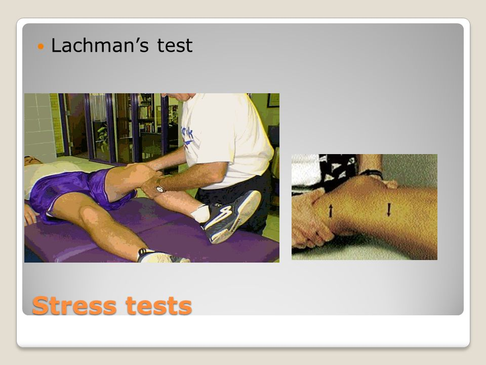 Lachman's test Stress tests