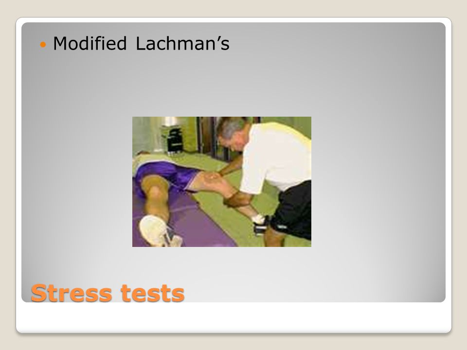 Modified Lachman's Stress tests