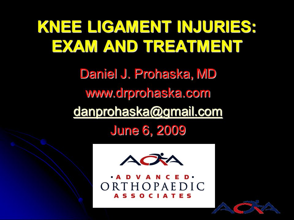 KNEE LIGAMENT INJURIES: EXAM AND TREATMENT
