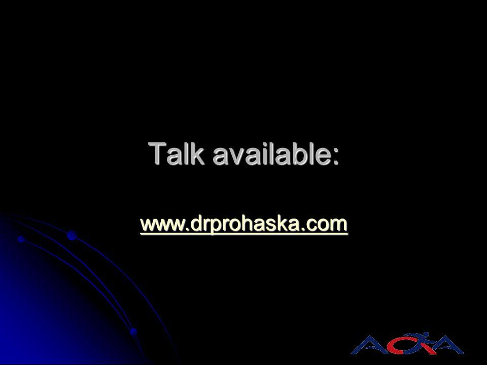Talk available: www.drprohaska.com