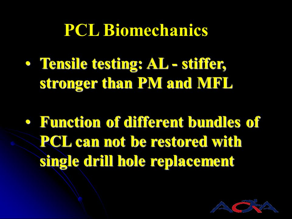 PCL Biomechanics Tensile testing: AL - stiffer, stronger than PM and MFL.