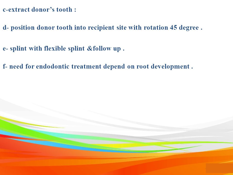 c-extract donor's tooth :