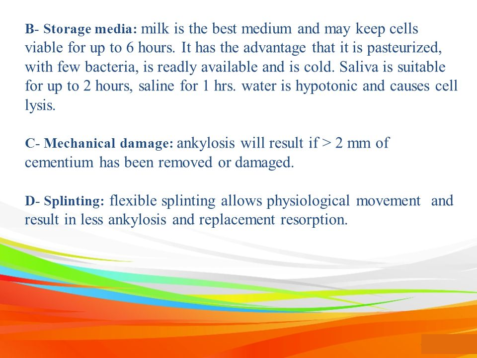 B- Storage media: milk is the best medium and may keep cells viable for up to 6 hours. It has the advantage that it is pasteurized, with few bacteria, is readly available and is cold. Saliva is suitable for up to 2 hours, saline for 1 hrs. water is hypotonic and causes cell lysis.