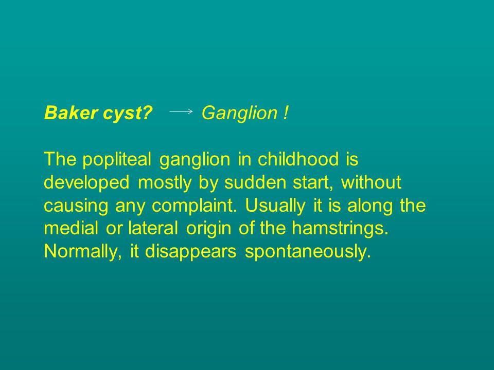 Baker cyst. Ganglion .