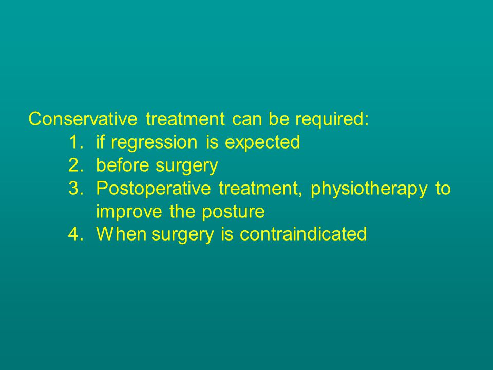 Conservative treatment can be required: