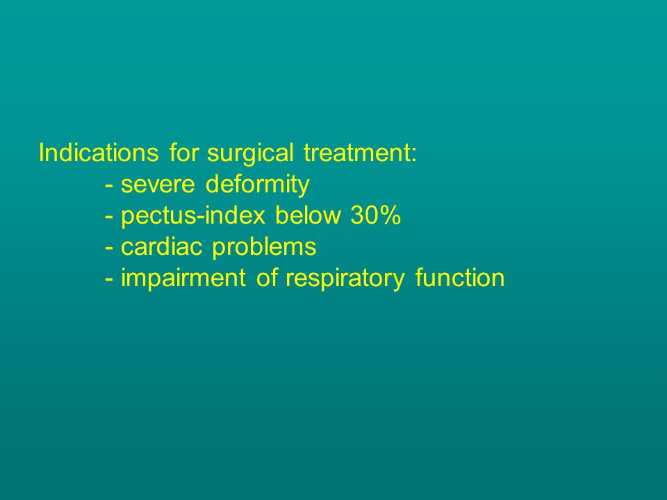 Indications for surgical treatment: