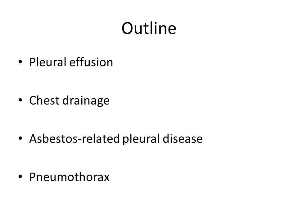 Outline Pleural effusion Chest drainage