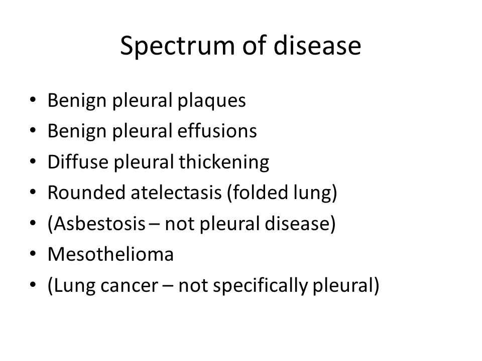Spectrum of disease Benign pleural plaques Benign pleural effusions