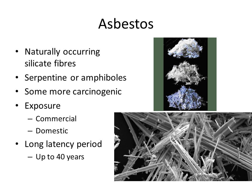 Asbestos Naturally occurring silicate fibres Serpentine or amphiboles