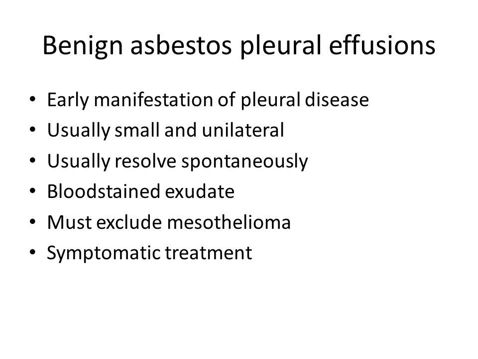 Benign asbestos pleural effusions