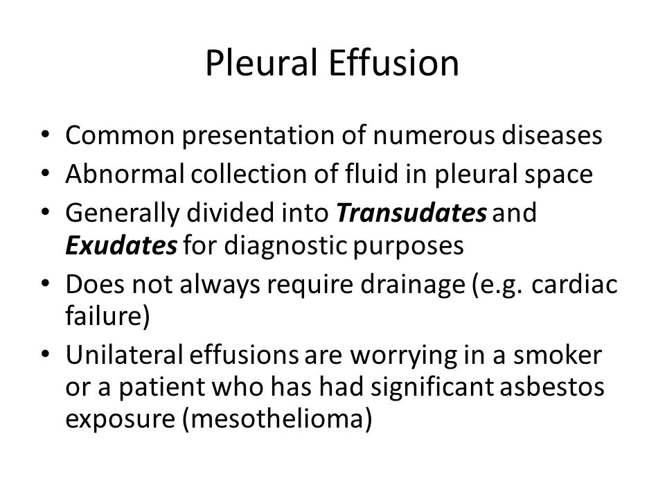 Pleural Effusion Common presentation of numerous diseases