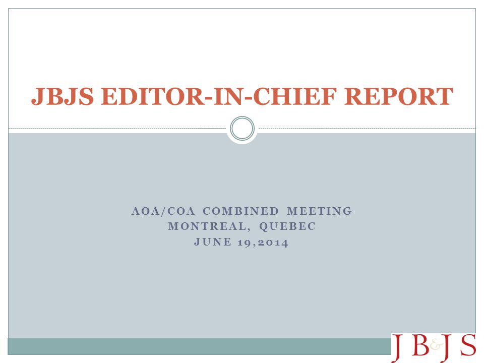 JBJS EDITOR-IN-CHIEF REPORT