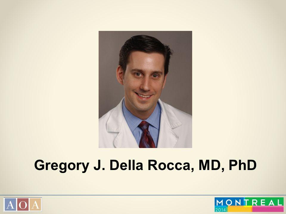 Gregory J. Della Rocca, MD, PhD