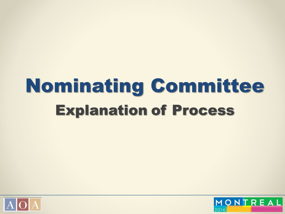 Nominating Committee Explanation of Process