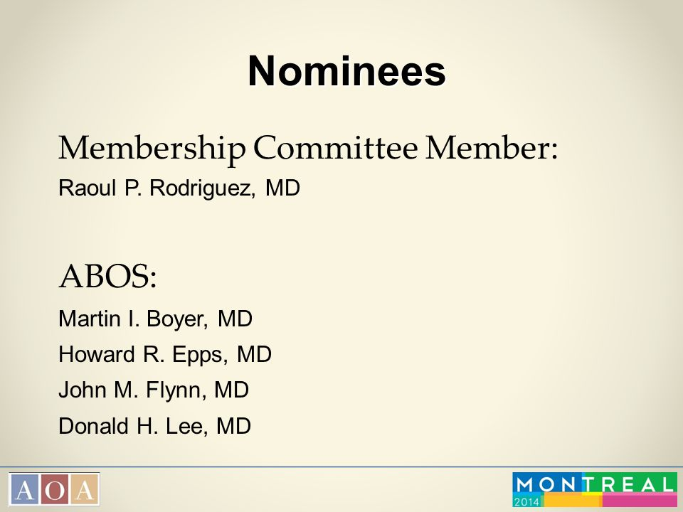 Nominees Membership Committee Member: ABOS: Raoul P. Rodriguez, MD