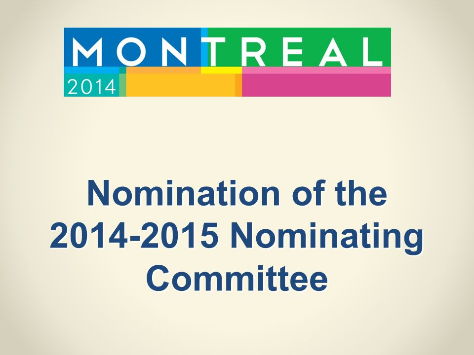 Nomination of the 2014-2015 Nominating Committee