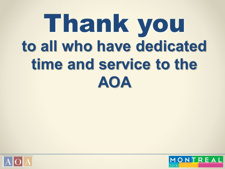Thank you to all who have dedicated time and service to the AOA