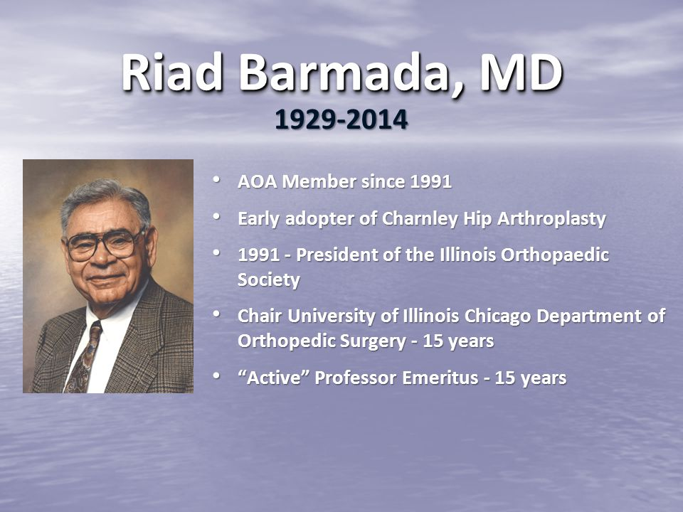 Riad Barmada, MD 1929-2014 AOA Member since 1991