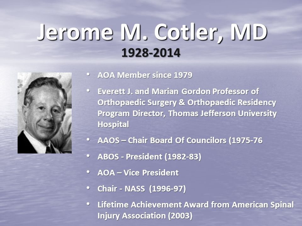 Jerome M. Cotler, MD 1928-2014 AOA Member since 1979
