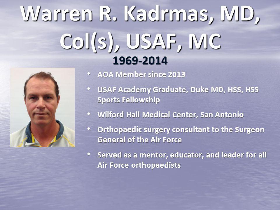 Warren R. Kadrmas, MD, Col(s), USAF, MC