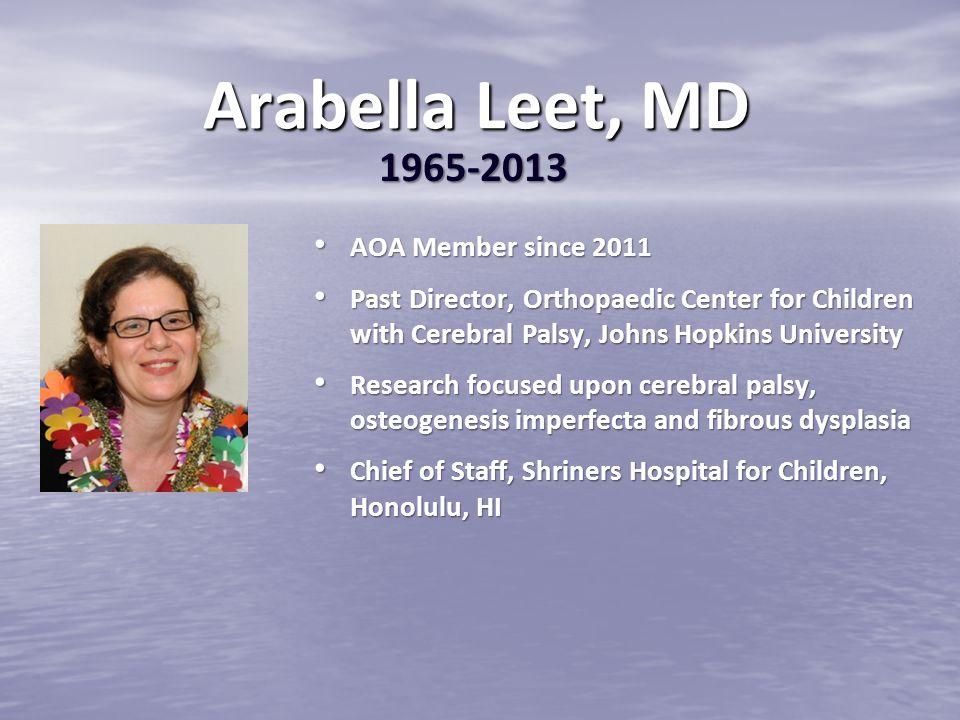 Arabella Leet, MD 1965-2013 AOA Member since 2011