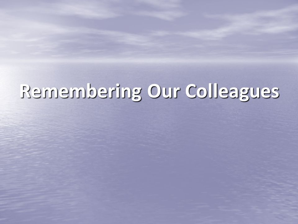 Remembering Our Colleagues