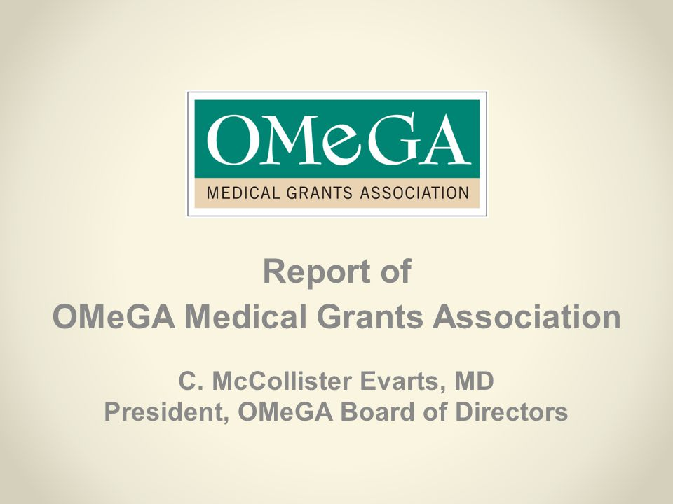 Report of OMeGA Medical Grants Association