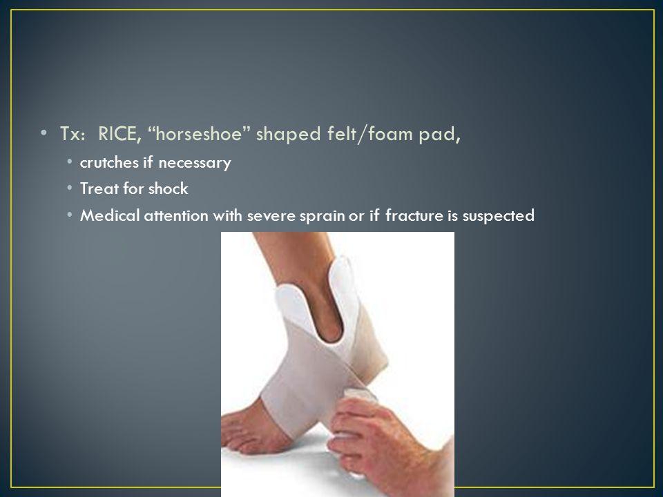 Tx: RICE, horseshoe shaped felt/foam pad,