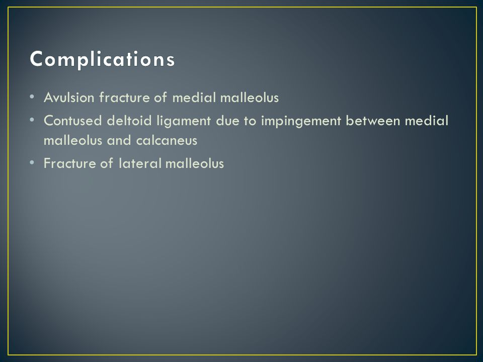 Complications Avulsion fracture of medial malleolus
