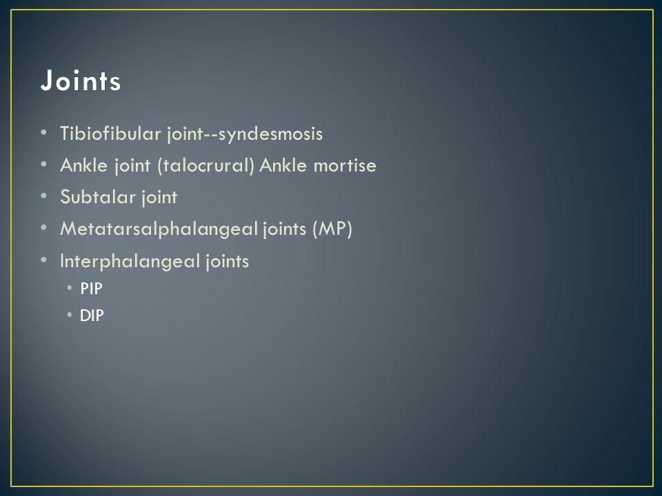 Joints Tibiofibular joint--syndesmosis