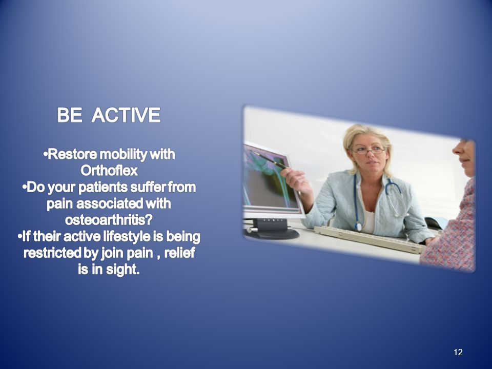 BE ACTIVE Restore mobility with Orthoflex