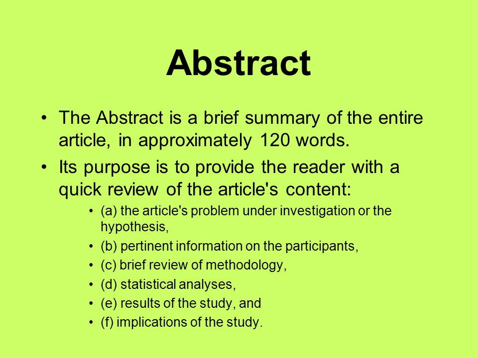 Abstract The Abstract is a brief summary of the entire article, in approximately 120 words.