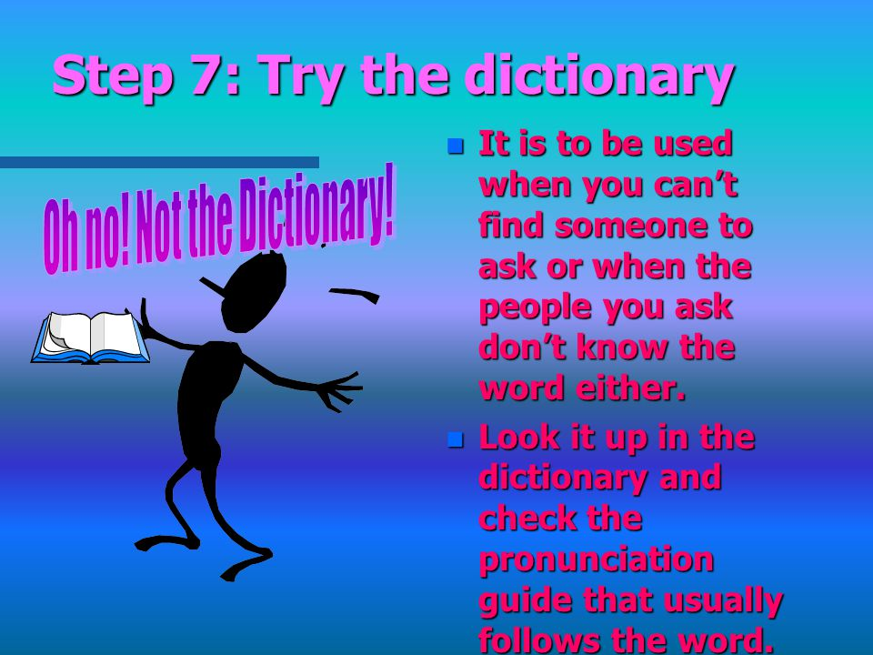 Step 7: Try the dictionary