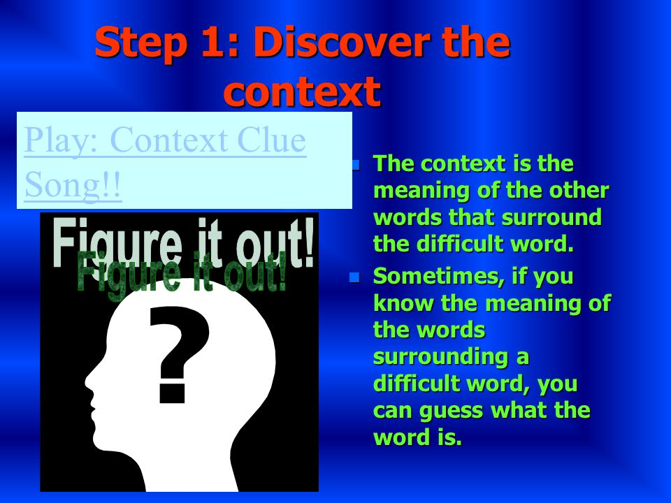 Step 1: Discover the context