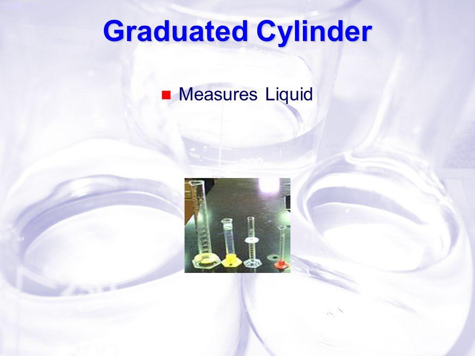 Graduated Cylinder Measures Liquid