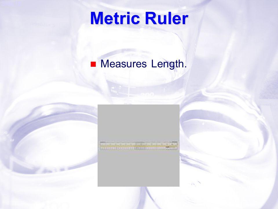 Metric Ruler Measures Length.